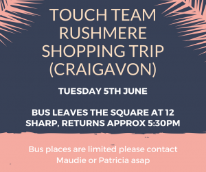 Touch Team Shopping Trip Rushmere Shopping Centre @ Rushmere Shopping Centre | Craigavon | Northern Ireland | United Kingdom